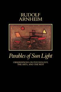 Parables of Sun Light by Rudolf Arnheim