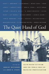 The Quiet Hand of God by Robert Wuthnow, John H. Evans