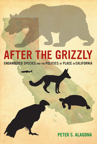 After the Grizzly by Peter S. Alagona