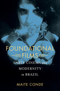 Foundational Films by Maite Conde