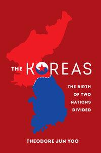 The Koreas by Theodore Jun Yoo