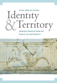 Identity and Territory by Eyal Ben-Eliyahu