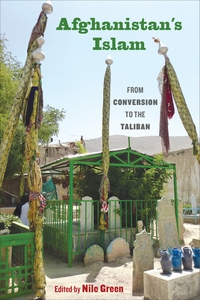 Afghanistan's Islam by Nile Green