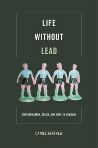 Life without Lead by Daniel Renfrew