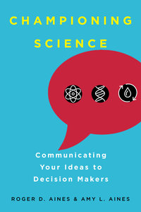 Championing Science by Roger D. Aines, Amy L. Aines