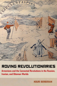 Roving Revolutionaries by Houri Berberian