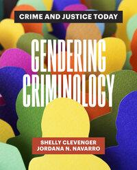 Gendering Criminology by Shelly Clevenger, Jordana N. Navarro