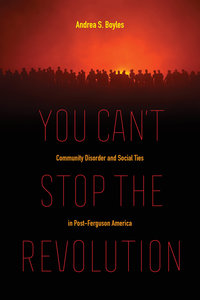 You Can't Stop the Revolution by Andrea S. Boyles