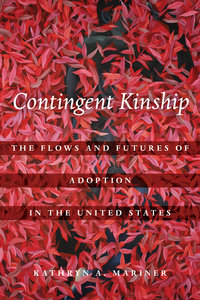 Contingent Kinship by Kathryn A. Mariner