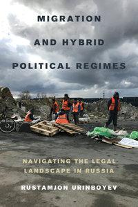 Migration and Hybrid Political Regimes by Rustamjon Urinboyev