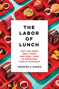 The Labor of Lunch by Jennifer E. Gaddis