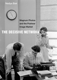 The Decisive Network by Nadya Bair