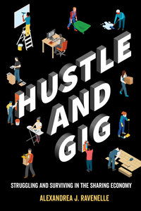 Hustle and Gig by Alexandrea J. Ravenelle