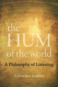 The Hum of the World by Lawrence Kramer