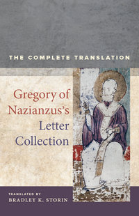 Gregory of Nazianzus's Letter Collection by Gregory of Nazianzus, Bradley K. Storin