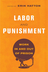 Labor and Punishment by Erin Hatton