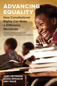 Advancing Equality by Jody Heymann, Aleta Sprague, Amy Raub