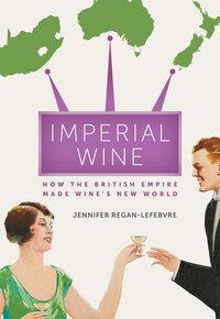 Imperial Wine by Jennifer Regan-Lefebvre