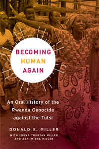 Becoming Human Again by Donald E. Miller