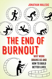 The End of Burnout by Jonathan Malesic