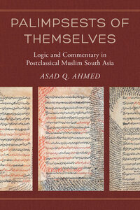 Palimpsests of Themselves by Asad Q. Ahmed