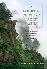 A Fourth-Century Daoist Family by Stephen R. Bokenkamp