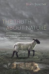 The Truth about Nature by Bram Büscher