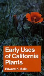 Early Uses of California Plants by Edward K. Balls