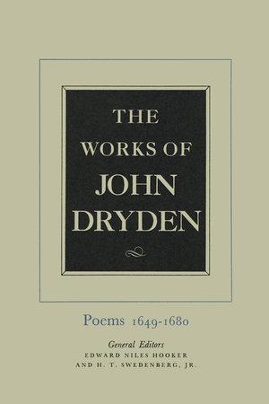 The Works of John Dryden, Volume I by John Dryden, Edward N. Hooker, H. T. Swedenburg