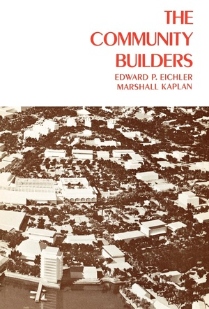 The Community Builders by Edward P. Eichler, Marshall Kaplan