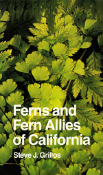 Ferns and Fern Allies of California by Steve J. Grillos