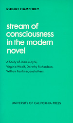 Stream of Consciousness in the Modern Novel by Robert Humphrey