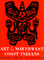 Art of the Northwest Coast Indians, Second edition by Robert Bruce Inverarity