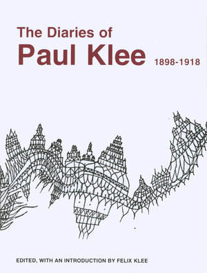 The Diaries of Paul Klee, 1898-1918 by Paul Klee, Felix Klee