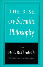 The Rise of Scientific Philosophy by Hans Reichenbach