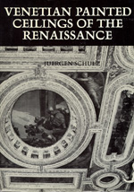 Venetian Painted Ceilings of the Renaissance by Juergen Schulz
