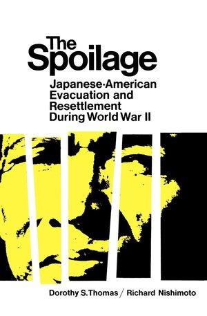 The Spoilage by Dorothy Swaine Thomas, Nishimoto Richard