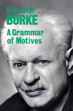 A Grammar of Motives by Kenneth Burke