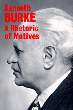 A Rhetoric of Motives by Kenneth Burke