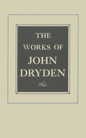 The Works of John Dryden, Volume X by John Dryden, Maximillian E. Nozak, George R. Guffey
