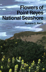 Flowers of the Point Reyes National Seashore by Roxana S. Ferris