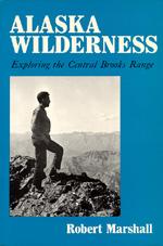 Alaska Wilderness by Robert Marshall, George Marshall