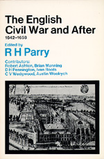 The English Civil War and After, 1642-1658 Edited by R. H. Parry