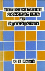 Wittgenstein's Conception of Philosophy by K. T. Fann