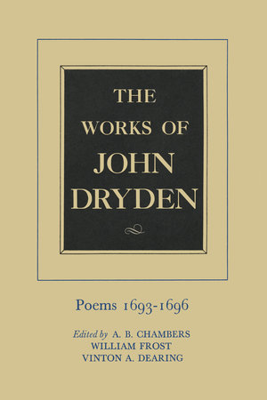 The Works of John Dryden, Volume IV by John Dryden, A. B. Chambers, William Frost