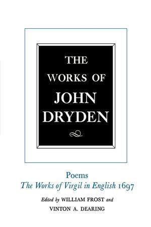 The Works of John Dryden, Volume V by John Dryden, Vinton A. Dearing, Alan Roper