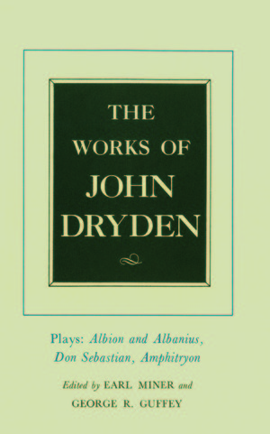 The Works of John Dryden, Volume XV by John Dryden, Earl Miner
