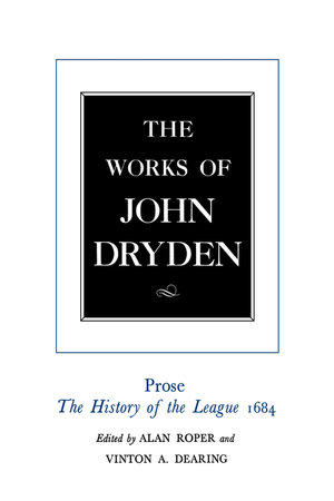The Works of John Dryden, Volume XVIII by John Dryden, Alan Roper, Vinton A. Dearing