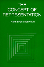 The Concept of Representation by Hanna F. Pitkin