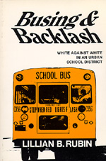 Busing and Backlash by Lillian B. Rubin